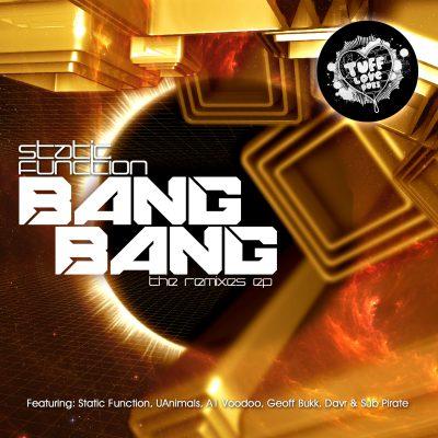 TUFF034 - Static Function - BANG BANG Remixes